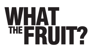 WHAT THE FRUIT?